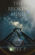 The Broken Mind: A Novel by MikePky
