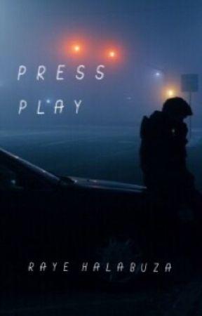 Press Play by rayehalabuza