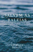 Salvem as Baleias by AngelicaNeneve