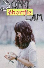 Đọc Truyện [SHORTFIC] SONG LAM - Yuna