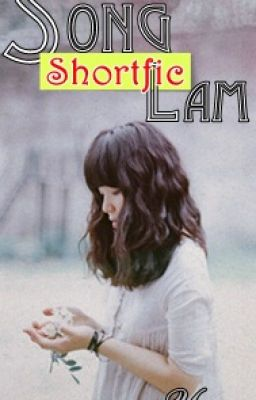 [SHORTFIC] SONG LAM