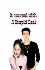IT STARTED WITH A STUPID DEAL[featuring EXO] by Keossyie