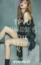 TPVU Ambassador: #1 THE ARTIST by hyunlis