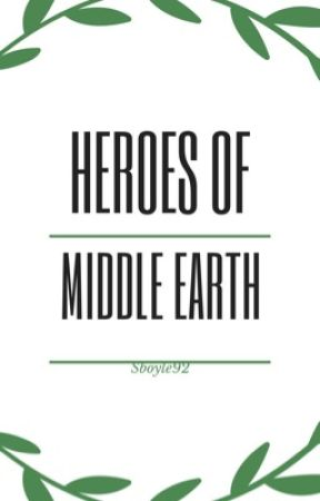 Heroes in Middle Earth by Sboyle92