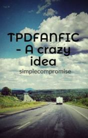 TPDFANFIC - A crazy idea by simplecompromise