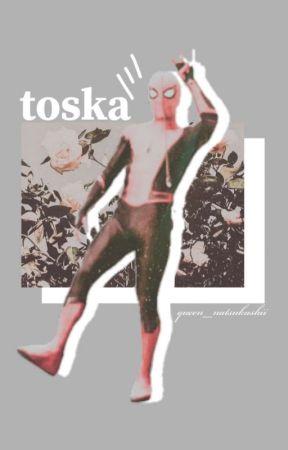 Toska ;; Peter Parker × Reader by queen_natsukashii