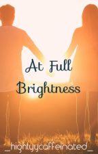 At Full Brightness by _highlyycaffeinated_