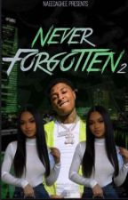 Never Forgotten[Book 2]😍|NBA Youngboy by NaeeDaGhee