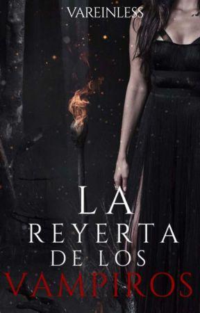 LA REYERTA DE LOS VAMPIROS by Vareinless