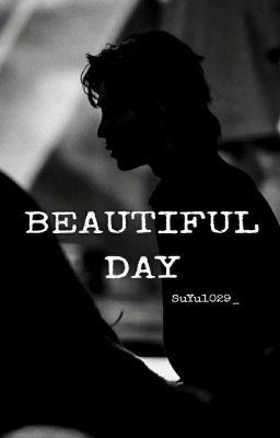 [Bác Chiến] [Hoàn] Beautiful Day
