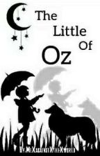 The Little Of Oz {Under Editing} by MeXagainstXtheXworld