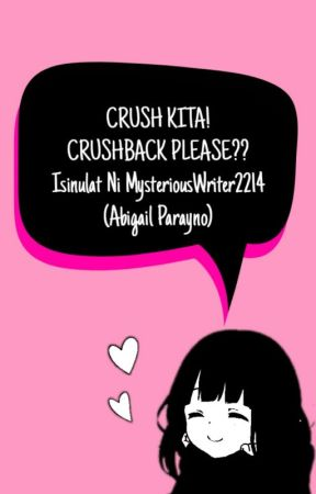 CRUSH KITA! Crushback Please?? by MysteriousWriter2214