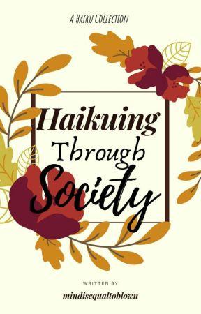  Haikuing Through Society ✔ by mindisequaltoblown