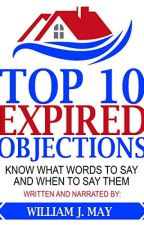 Top 10 Expired Objections (PDF) by William May by ridomema71601