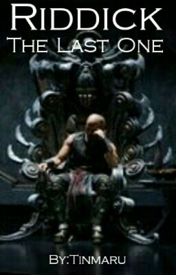 The Last One (Riddick Love Story)