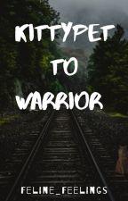 ~Kittypet to Warrior~ Warriors fanfiction by Feline_Feelings