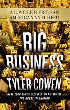 Big Business [PDF] by Tyler Cowen by lumogosu75204