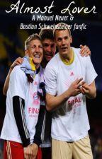 Almost Lover || Manuel Neuer & Bastian Schweinsteiger|| by Neyling94