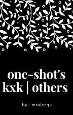 one-shot's   kxk   toxs by mraiczqa