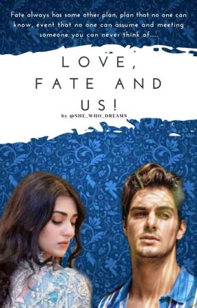 Love, Fate and Us by she_who_dreams