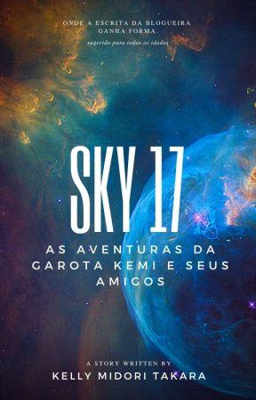 SKY 17- As aventuras da garota Kemi e seus amigos by Kemiroxtv