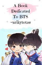 A Book dedicated To Bts ❤️ Season 1 by urikytotae