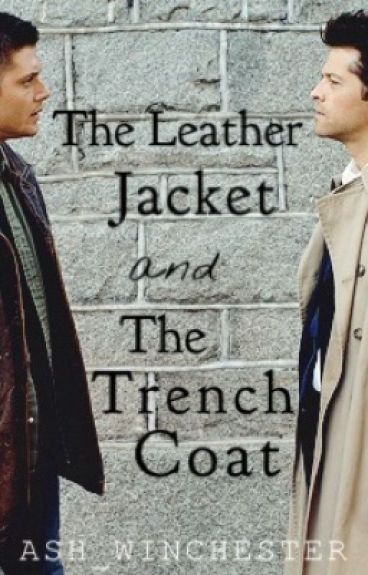 The Leather Jacket & The Trench Coat [A Destiel AU]