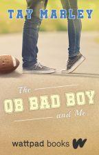 The QB Bad Boy and Me (Wattpad Books Edition) by tayxwriter