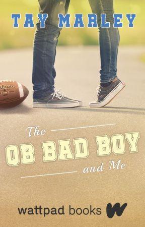The QB Bad Boy and Me - Wattpad Books Edition by tayxwriter