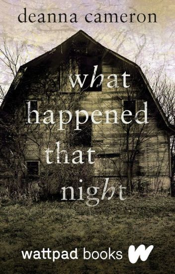 What Happened That Night (Wattpad Books Edition)