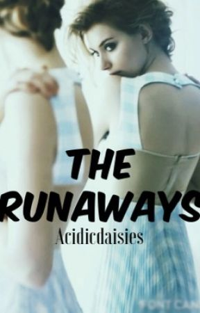 The Runaways by acidicdaisies
