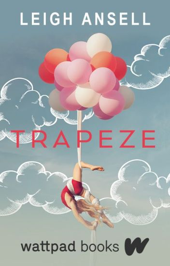 Trapeze (Wattpad Books Edition)