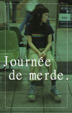Jourée de merde. [Os] by Baliverne-san