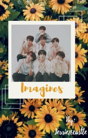 BTS ✨Imagines✨requests open by Jessie76castle