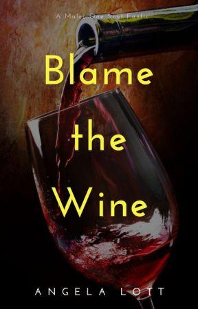 Blame the Wine by AngelaLott9