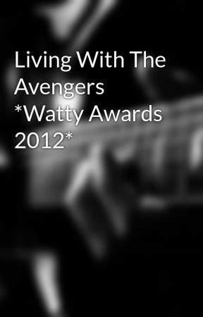 Living With The Avengers *Watty Awards 2012* by Belladawson