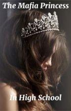 The Mafia Princess In High School by razmataz15