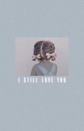 I still love you | fillie by larissadelfinno011