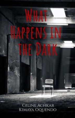 What Happens in the Dark by sousou_achkar