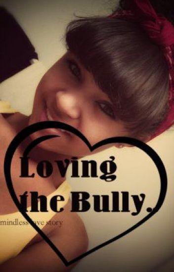 Loving The Bully ( Mindless Behavior)