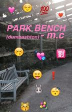park bench - m.c by dumbashton