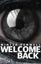 Welcome Back | ✓ by winterpenwell