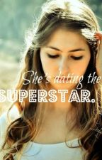 She's dating the superstar by serapiana