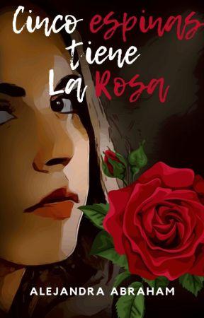 Cinco espinas tiene La Rosa by AlejandraAbraham