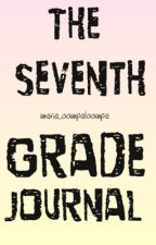 The Seventh Grade Journal by preature