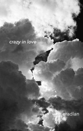 crazy in love, egd  by eradlan