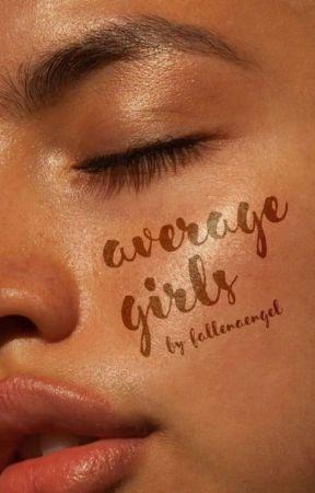 Average Girls by fallenaengel
