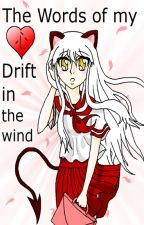 The Words of my Heart Drift in the Wind by shiro1877