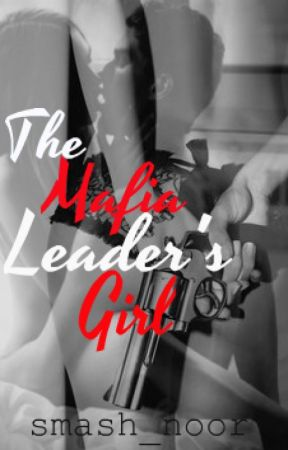 The Mafia Leader's Girl by theladyAphrodite