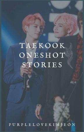 TAEKOOK Oneshot Stories  | Purplelove💜 by purplelovekimjeon